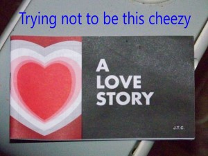 Really wanting to not be cheezy.